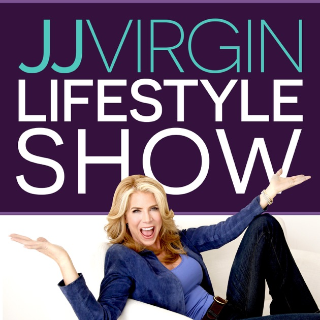 JJ Virgin Lifestyle Show By JJ Virgin, CNS,CHFS Celebrity