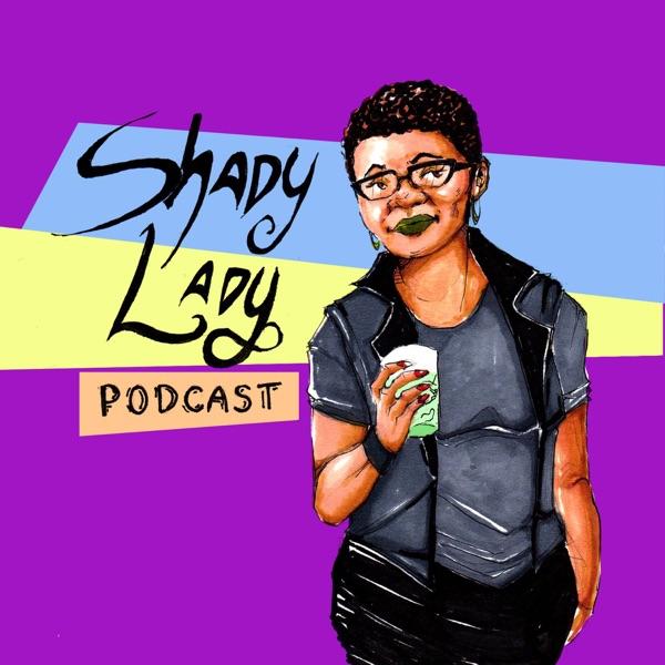 The Shady Lady Podcast
