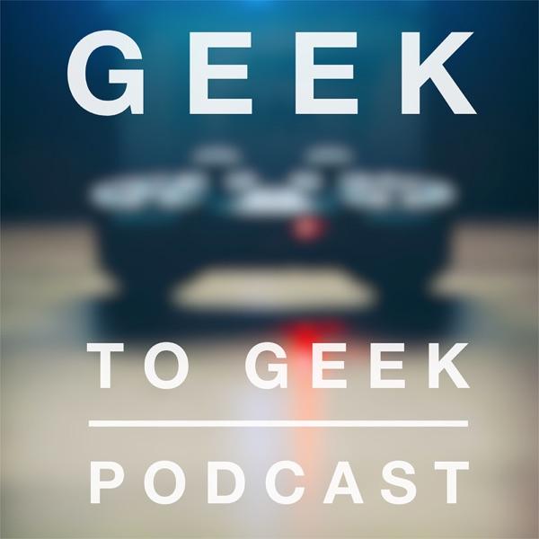 Geek to Geek Podcast