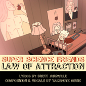 Super Science Friends Law of Attraction