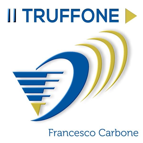 Il Truffone: il Podcast per navigare consapevolmente e con successo il più grande esperimento economico di tutti i tempi