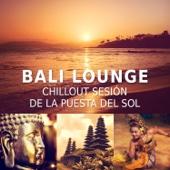 Bali Lounge: Chillout Sesión de la Puesta del Sol, Enfriamiento de la Música Ambiental, Salón de Buda, Relajación, Bar Piscina, Chill Medianoche