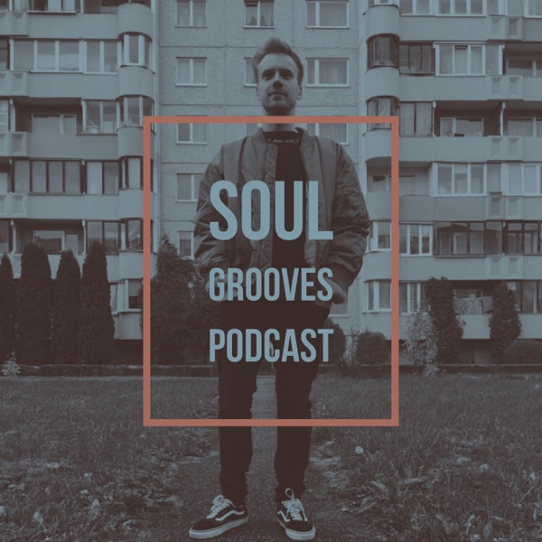 Soul Grooves Podcast