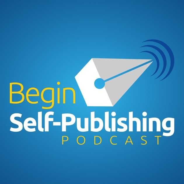 Begin Self Publishing Podcast