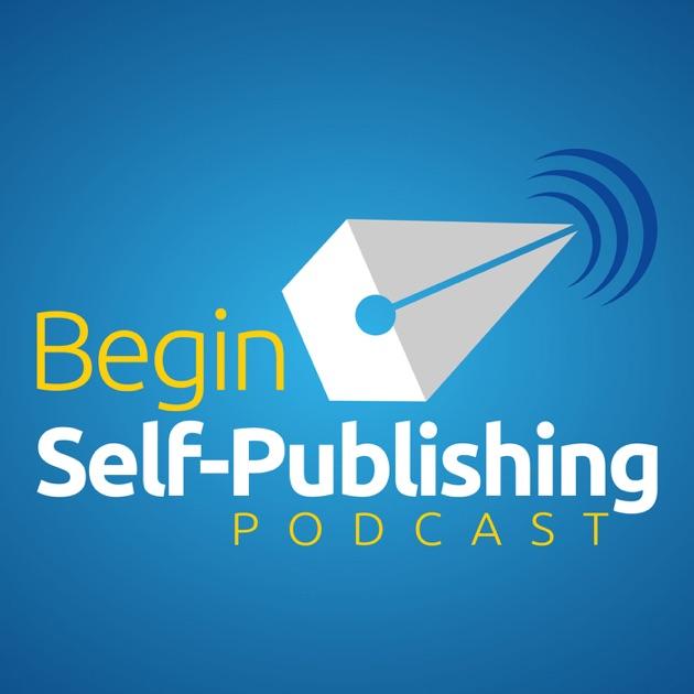 Begin Self Publishing Podcast