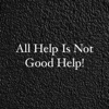 All Help Is Not Good Help - Single