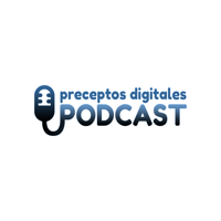 Preceptos Digitales | Podcast y Blog podcast