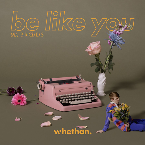 Be Like You (feat. Broods) - Whethan