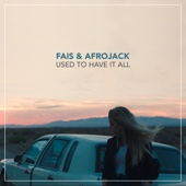 Fais & Afrojack - Used to Have It All artwork