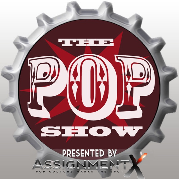 The Pop Show - Presented by Assignment X