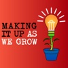 Making It Up As We Grow:  A Husband and Wife Share Their Story of Podcasting