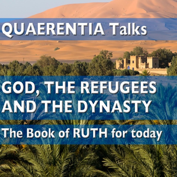 The Book of Ruth: GOD, THE REFUGEES AND THE DYNASTY