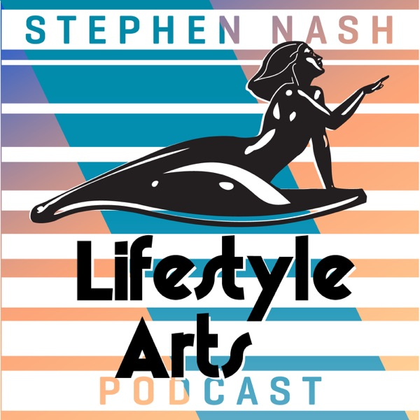 Lifestyle Arts Podcast with Stephen Nash   Dating Advice  Lifestyle Design  amp  Self Improvement for Men Podbay