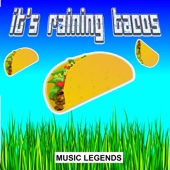 It's Raining Tacos - Music Legends