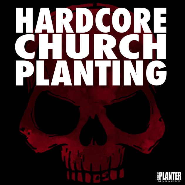 Hardcore church planting by pete mitchell peyton jones on apple hardcore church planting by pete mitchell peyton jones on apple podcasts malvernweather Image collections