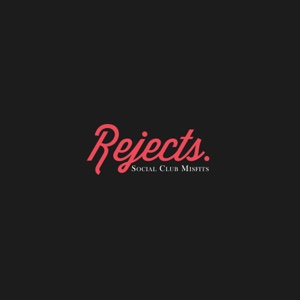 Rejects - EP - Social Club Misfits, Social Club Misfits