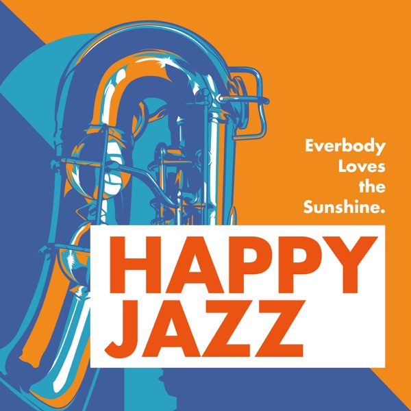 Everbody Loves the Sunshine - Happy Jazz | Various Artists