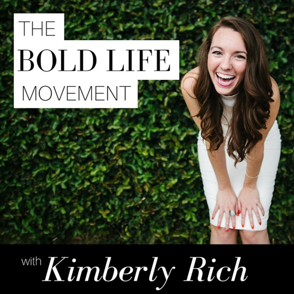 The Bold Life Movement with Kimberly Rich