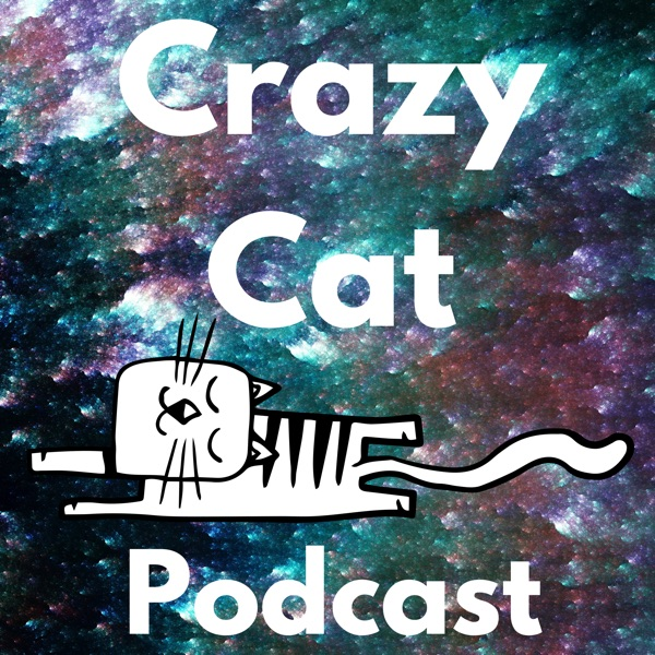 Podcasts – Crazy Cat Podcast