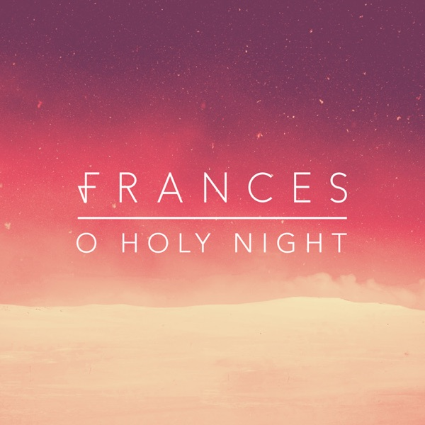 Frances – O Holy Night – Single [iTunes Plus AAC M4A]