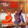 Laung Laachi Title Track (From