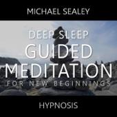 Deep Sleep Guided Meditation for New Beginnings