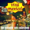 Viva Mexico! The Greatest Hits Collection