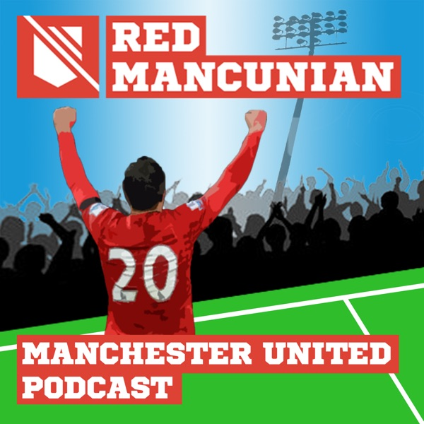 RedMancunian - Manchester United Podcast
