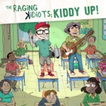 The Raging Kidiots: Kiddy Up
