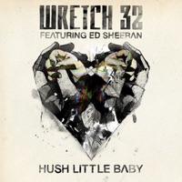 Hush Little Baby (feat. Ed Sheeran) [Remixes] - Wretch 32