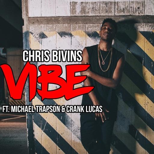 Vibe (feat. Michael Trapson & Crank Lucas) - Chris Bivins