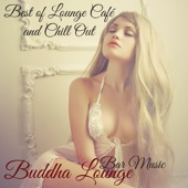 Best of Lounge Café and Chill Out Bar Music Buddha Lounge