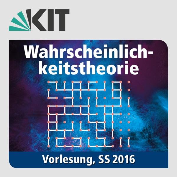 Wahrscheinlichkeitstheorie, SS2016, Vorlesung