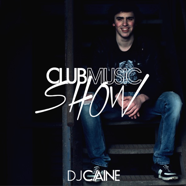 DJ CAINE - Club Music Show