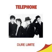 Dure limite (Remasterisé en 2015) - Téléphone