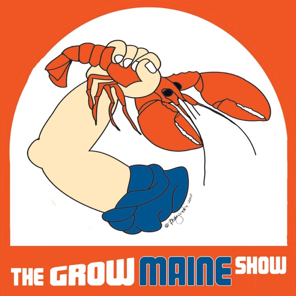 The Grow Maine Show | Business | Startups | Entrepreneurs | Resources | Angus King | Lucas St. Clair | Pete Vigue | Mike Sobol | John Lee Dumas | Maine | Ideas | Advice | Connections | Success