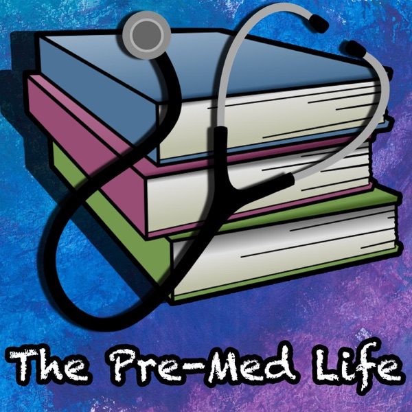 The Pre-Med Life