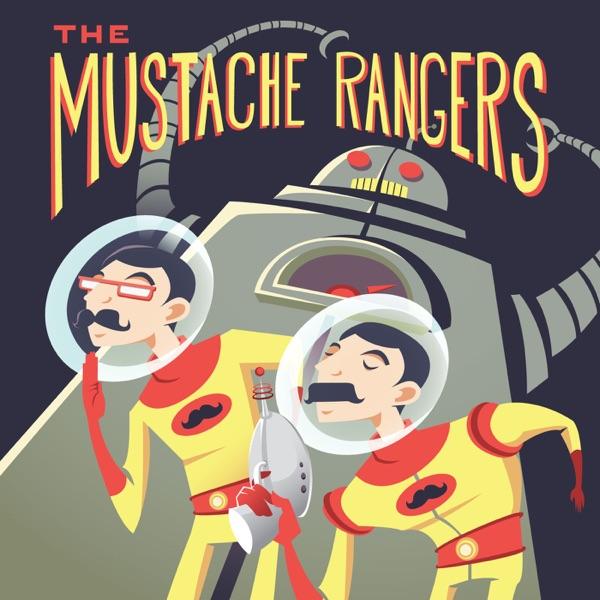 The Mustache Rangers Podcast: Comedy   Sci-Fi   Improv