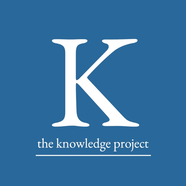 The Knowledge Project: A Farnam Street Podcast