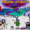 Curren$  y - Parking Lot Music  artwork
