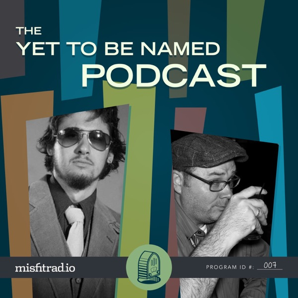 The Yet To Be Named Podcast