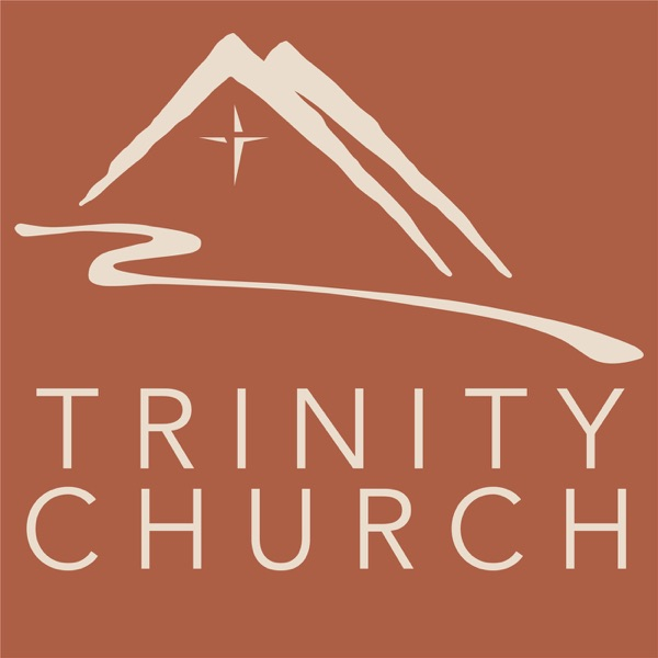Trinity Church Podcast - Redlands, CA
