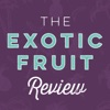 Exotic Fruit Review