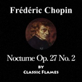 Frédéric Chopin: Nocturne No. 8 in D-Flat Major, Op. 27 No. 2 - Classic Flames