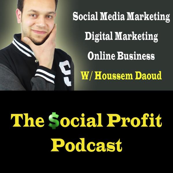 The Social Profit Podcast: Social Media Marketing | Digital Marketing | Online Business