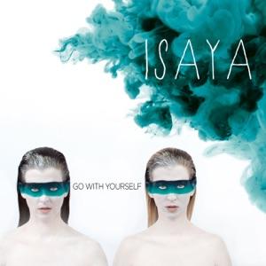 Isaya - Go With Yourself