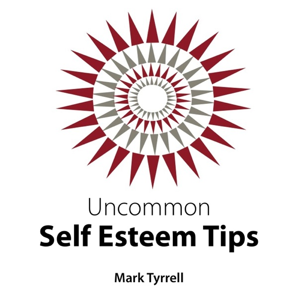 Uncommon Self Esteem Tips