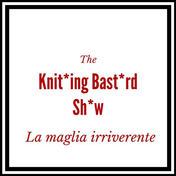 Knitting Bastard Show