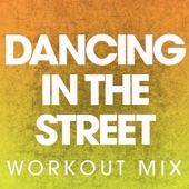Dancing In the Street (Extended Workout Mix)