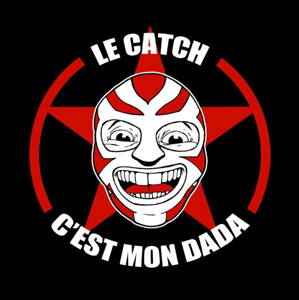 Le Catch, c'est mon dada !